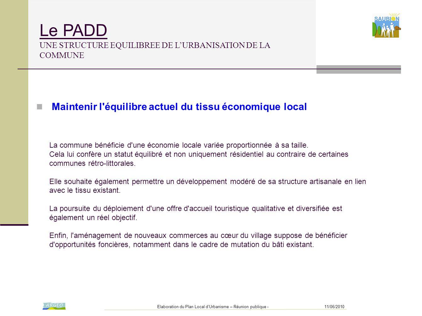 11/06/2010Elaboration du Plan Local d'Urbanisme – Réunion publique - Le PADD UNE STRUCTURE EQUILIBREE DE L'URBANISATION DE LA COMMUNE La commune bénéf