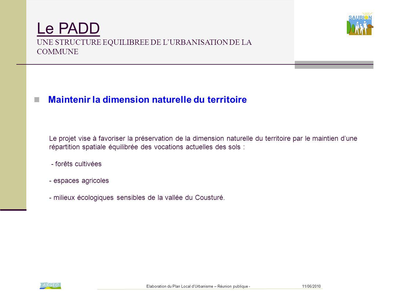 11/06/2010Elaboration du Plan Local d'Urbanisme – Réunion publique - Le PADD UNE STRUCTURE EQUILIBREE DE L'URBANISATION DE LA COMMUNE Le projet vise à