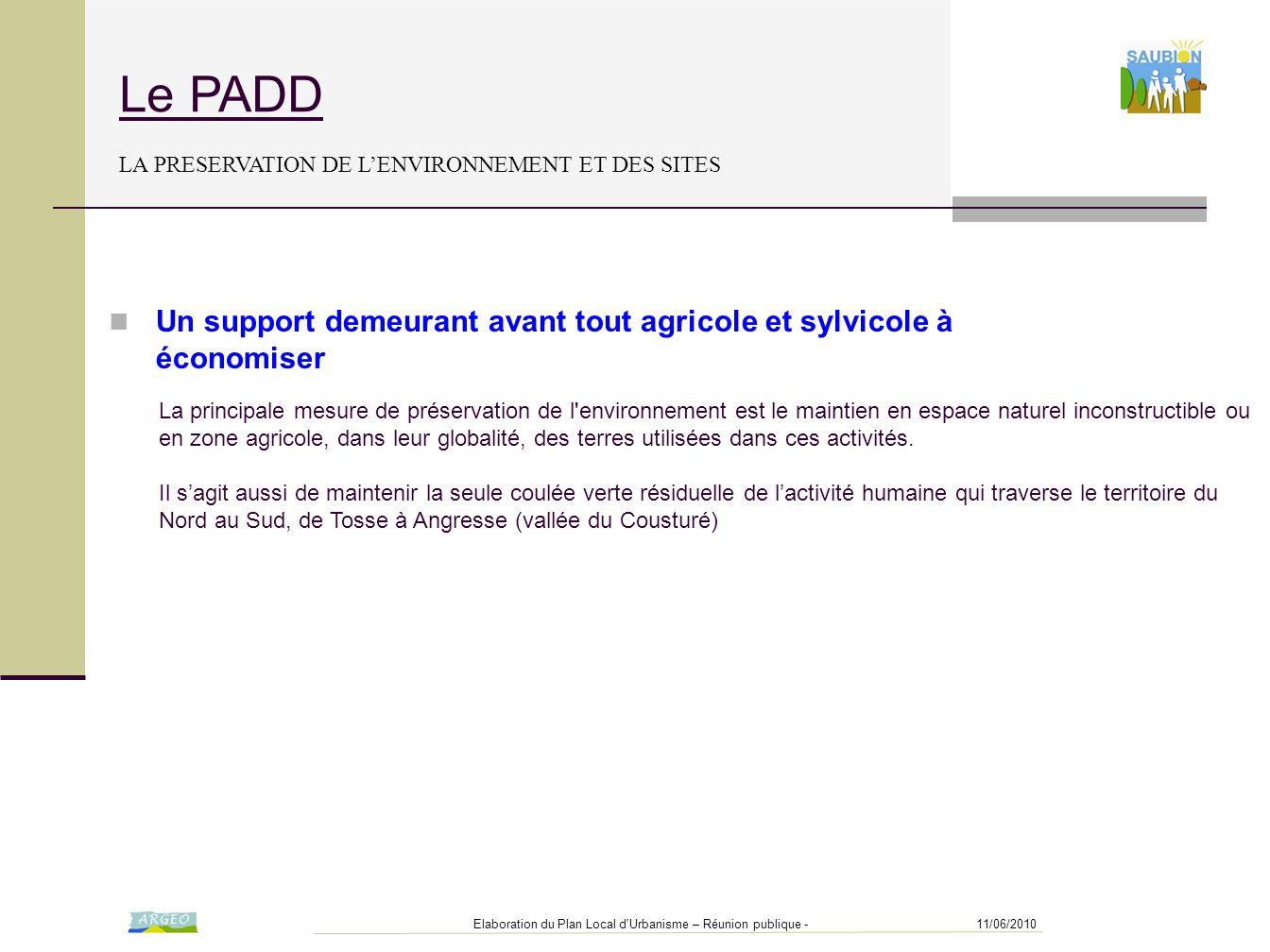 11/06/2010Elaboration du Plan Local d'Urbanisme – Réunion publique - Le PADD LA PRESERVATION DE L'ENVIRONNEMENT ET DES SITES La principale mesure de p