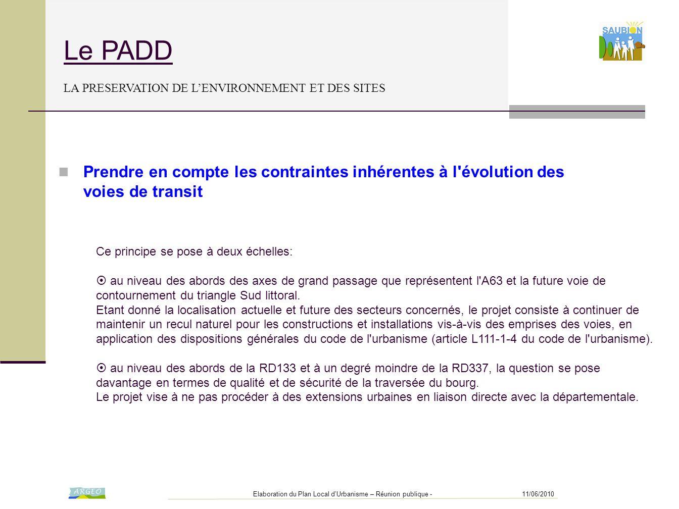 11/06/2010Elaboration du Plan Local d'Urbanisme – Réunion publique - Le PADD LA PRESERVATION DE L'ENVIRONNEMENT ET DES SITES Ce principe se pose à deu