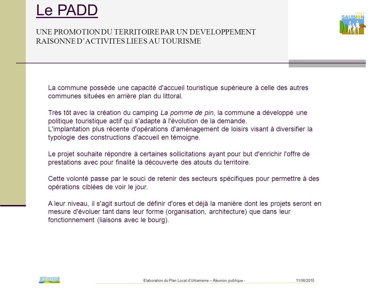 11/06/2010Elaboration du Plan Local d'Urbanisme – Réunion publique - Le PADD UNE PROMOTION DU TERRITOIRE PAR UN DEVELOPPEMENT RAISONNE D'ACTIVITES LIE