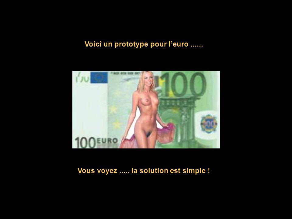 Voici un prototype pour l'euro...... Vous voyez..... la solution est simple !