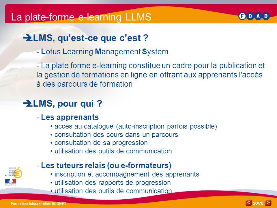 /76 Formation tuteurs relais SCONET 20 La plate-forme e-learning LLMS  LLMS, qu'est-ce que c'est ? - Lotus Learning Management System - La plate form