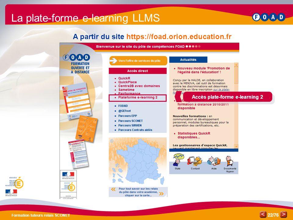 /76 Formation tuteurs relais SCONET 22 A partir du site https://foad.orion.education.fr La plate-forme e-learning LLMS Accès plate-forme e-learning 2