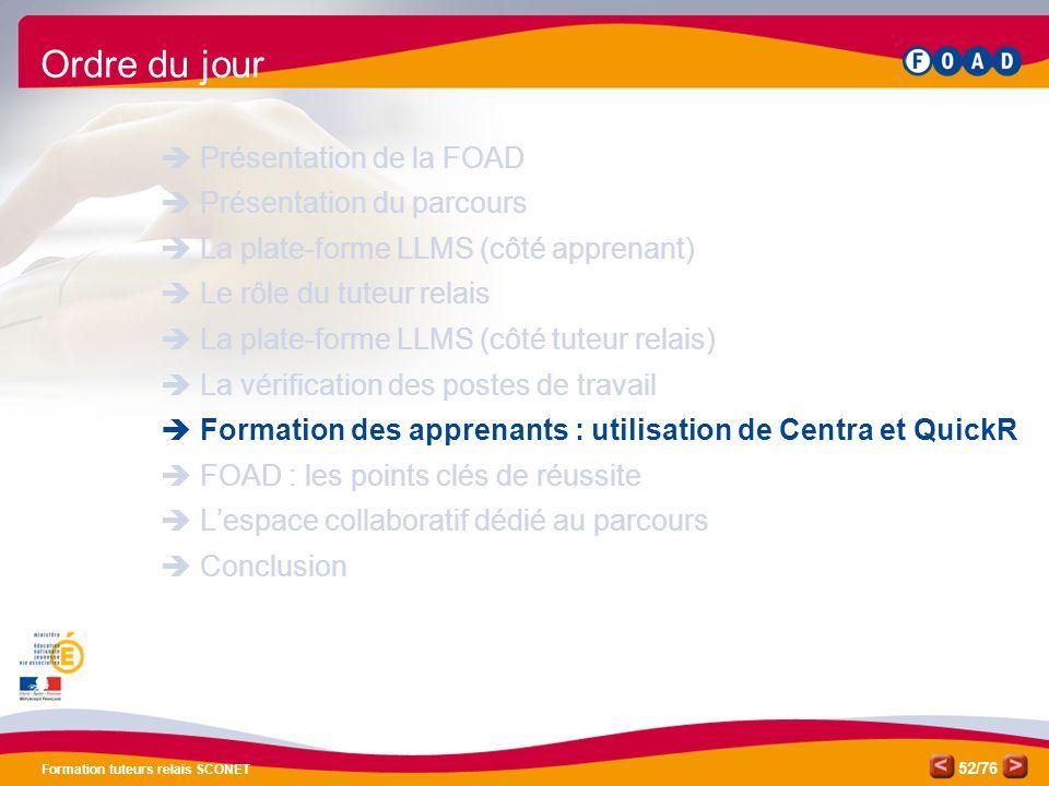 /76 Formation tuteurs relais SCONET 52 Ordre du jour  Présentation de la FOAD  Présentation du parcours  La plate-forme LLMS (côté apprenant)  Le