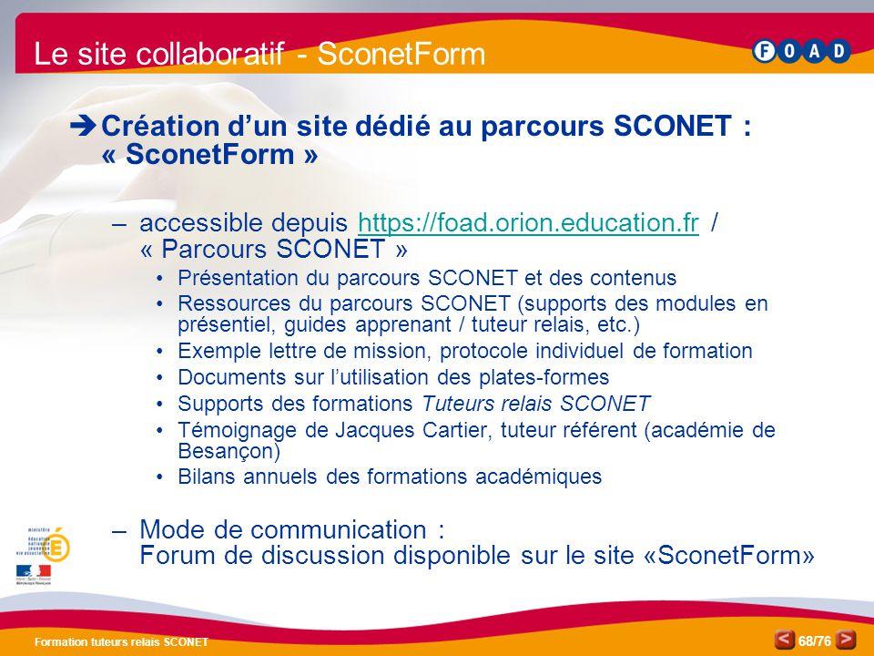 /76 Formation tuteurs relais SCONET 68  Création d'un site dédié au parcours SCONET : « SconetForm » –accessible depuis https://foad.orion.education.