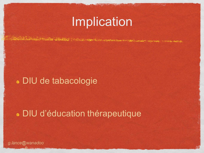 Implication DIU de tabacologie DIU d'éducation thérapeutique g.lance@wanadoo.fr