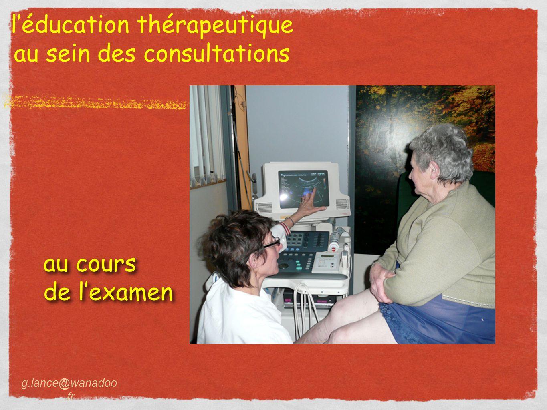 l'éducation thérapeutique au sein des consultations au cours de l'examen au cours de l'examen g.lance@wanadoo.fr