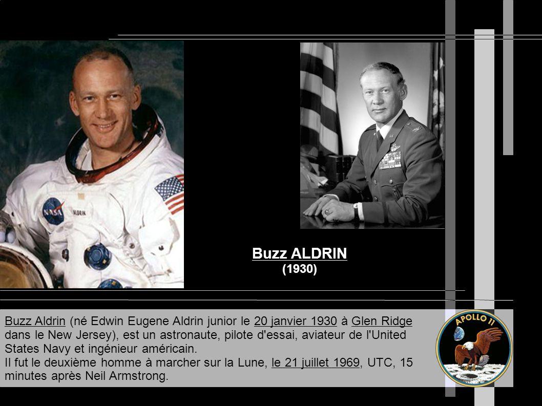 Buzz ALDRIN (1930) Buzz Aldrin (né Edwin Eugene Aldrin junior le 20 janvier 1930 à Glen Ridge dans le New Jersey), est un astronaute, pilote d'essai,