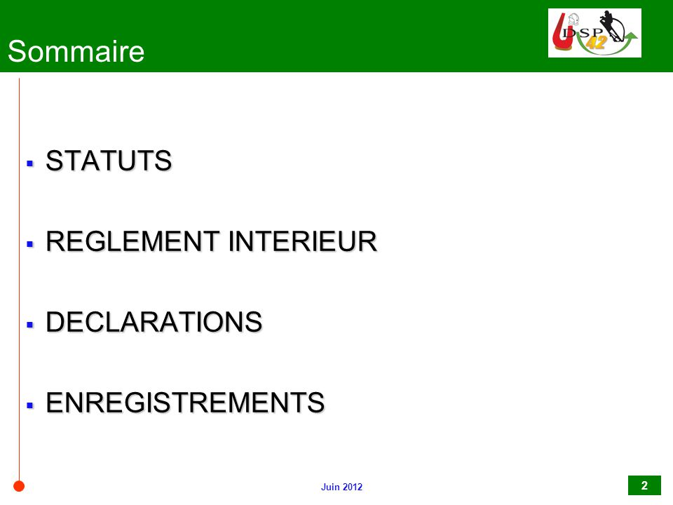 Juin 2012 2 Sommaire  STATUTS  REGLEMENT INTERIEUR  DECLARATIONS  ENREGISTREMENTS