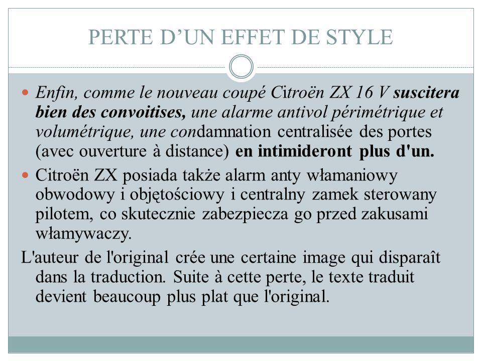PERTE D'UN EFFET DE STYLE Enfin, comme le nouveau coupé Citroën ZX 16 V suscitera bien des convoitises, une alarme antivol périmétrique et volumétriqu