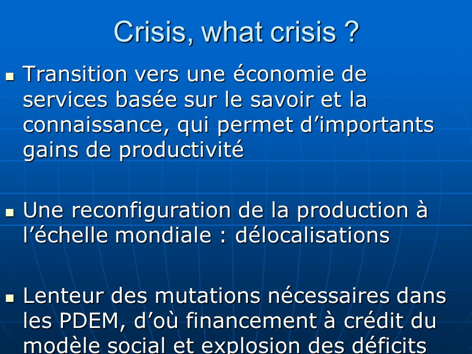Crisis, what crisis ? Transition vers une économie de services basée sur le savoir et la connaissance, qui permet d'importants gains de productivité T