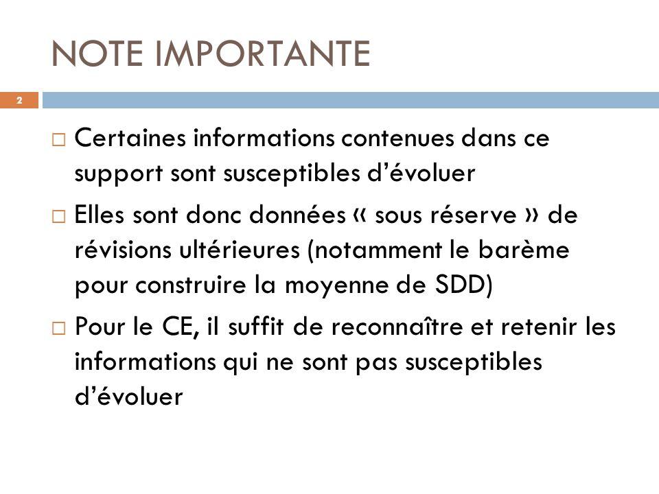 NOTE IMPORTANTE 2  Certaines informations contenues dans ce support sont susceptibles d'évoluer  Elles sont donc données « sous réserve » de révisio