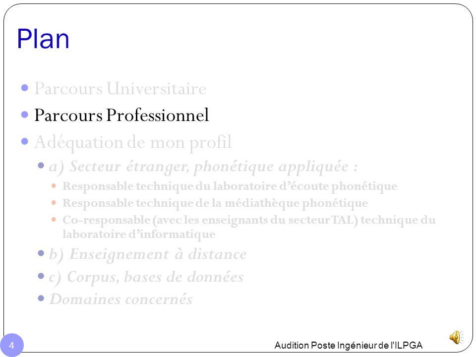 Parcours Universitaire & Formations complémentaires: phonétique + rééducation ORL + informatique + (FLE) A) Diplômes: 1) Licence et Maîtrise option TA