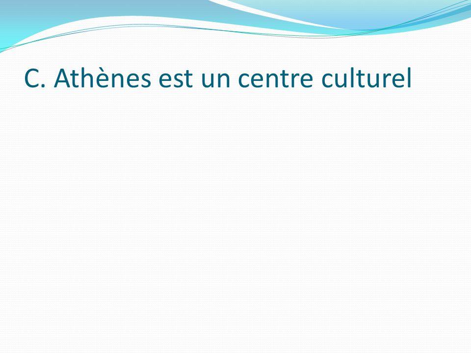 C. Athènes est un centre culturel