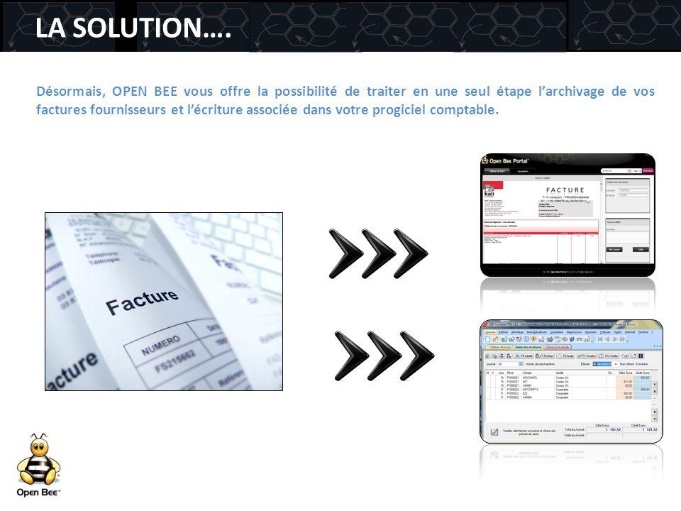 LA SOLUTION…. Désormais, OPEN BEE vous offre la possibilité de traiter en une seul étape l'archivage de vos factures fournisseurs et l'écriture associ