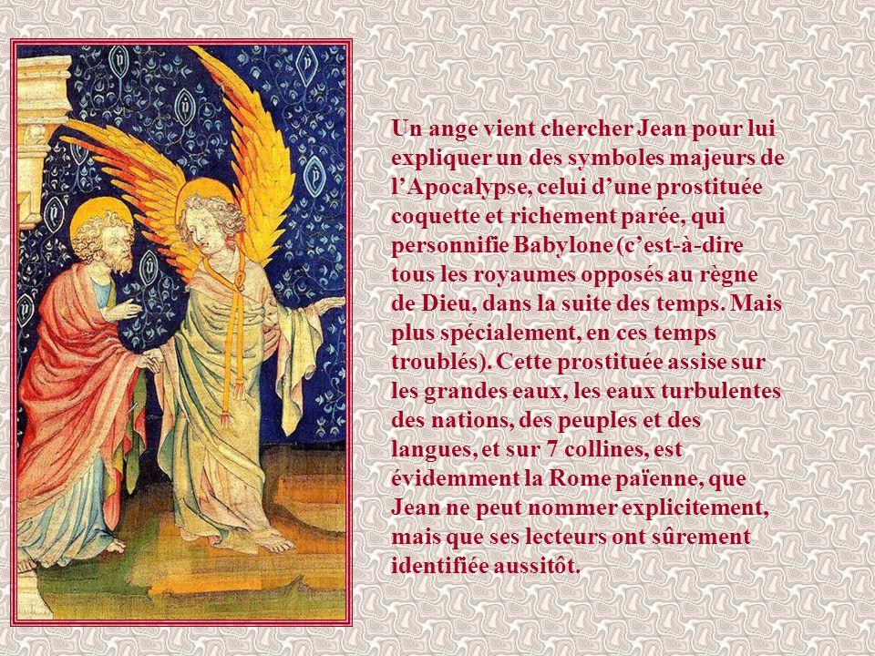 « Je vis ensuite un autre ange descendre du ciel. Il s'écria d'une voix forte : « Elle est tombée, elle est tombée, Babylone la grande ; elle est deve