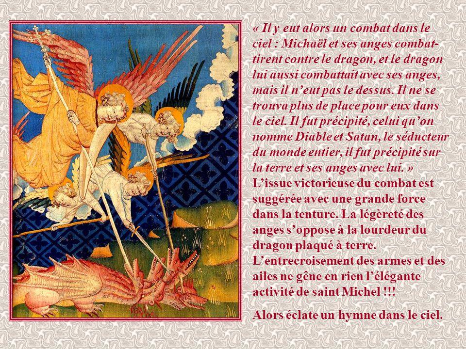 « Il y eut alors un combat dans le ciel : Michaël et ses anges combat- tirent contre le dragon, et le dragon lui aussi combattait avec ses anges, mais il n'eut pas le dessus.