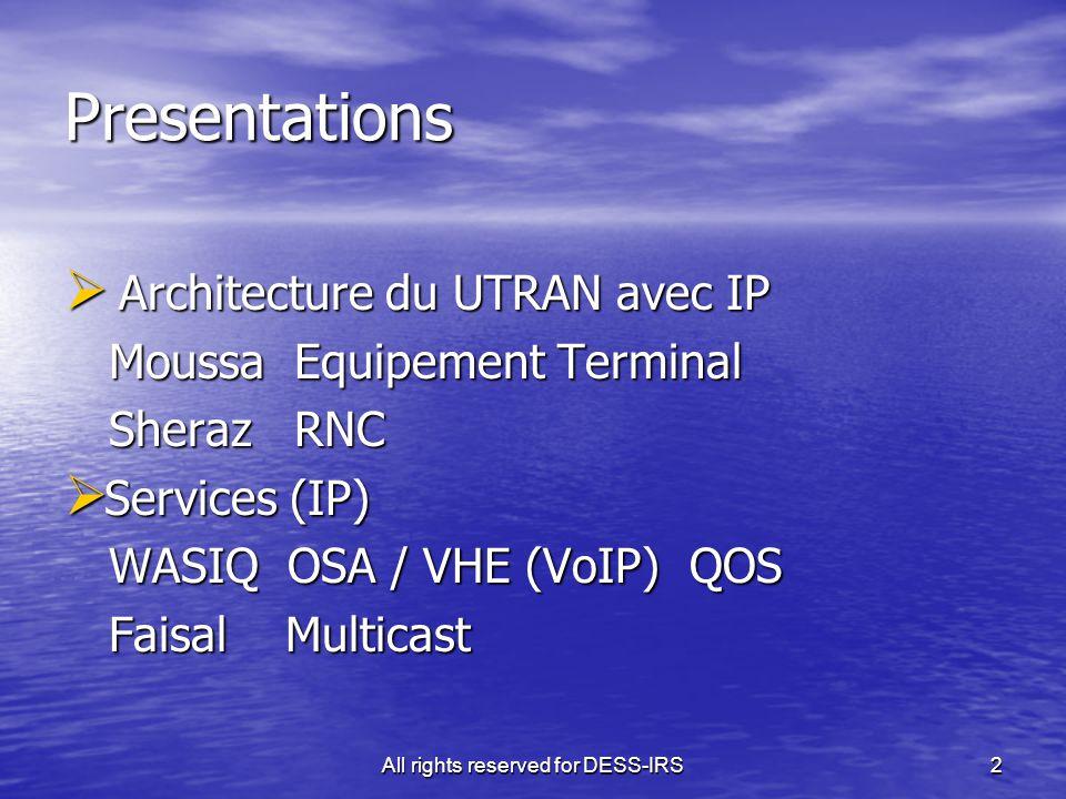 All rights reserved for DESS-IRS73 Avantages et Inconvénients Avantages : Avantages : 1.