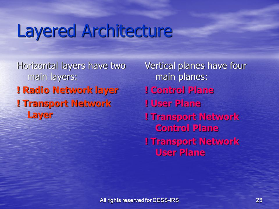 All rights reserved for DESS-IRS23 Layered Architecture Horizontal layers have two main layers: .