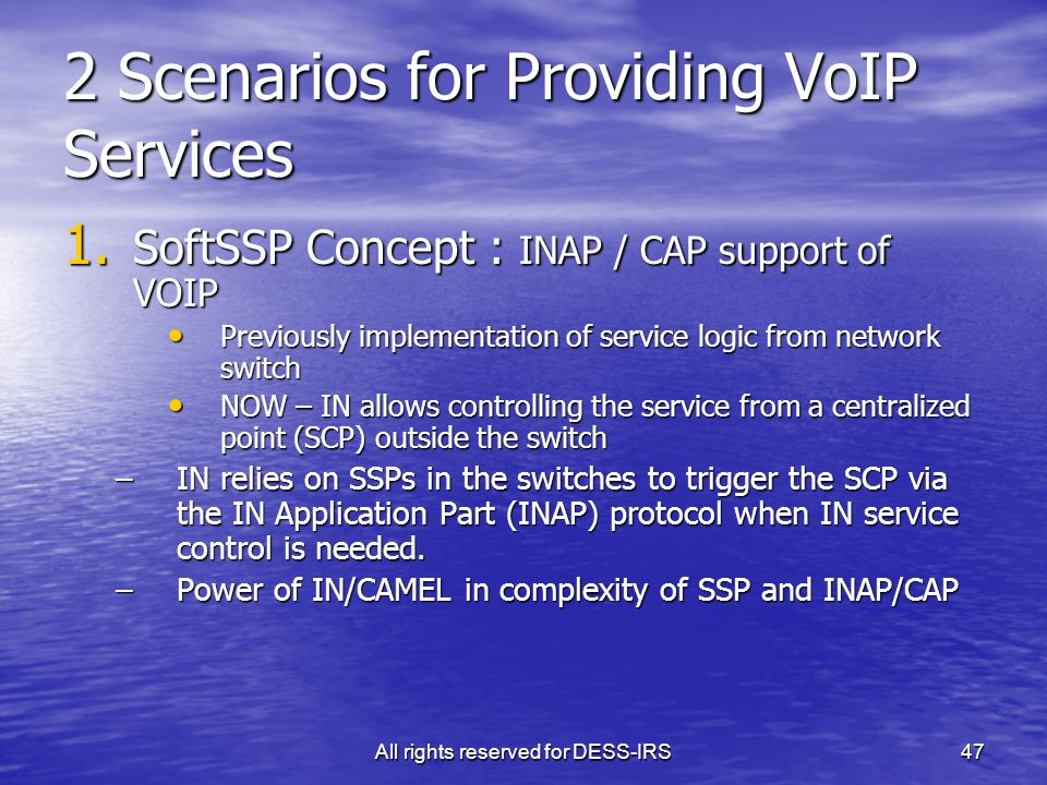All rights reserved for DESS-IRS47 2 Scenarios for Providing VoIP Services 1.