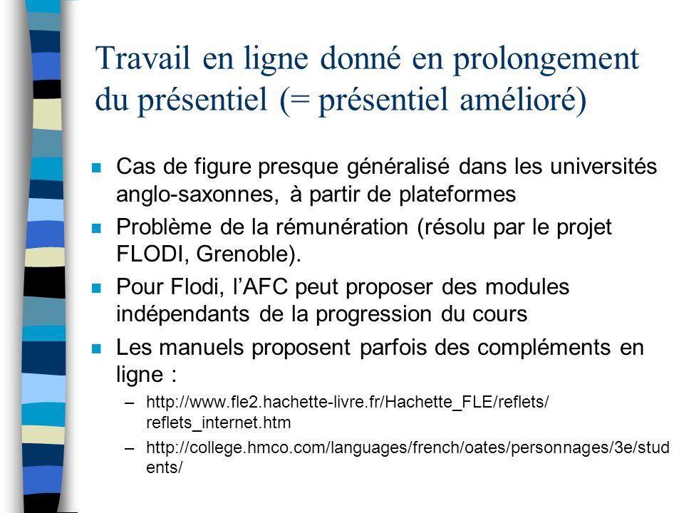 Travail en ligne donné en prolongement du présentiel (= présentiel amélioré) n Cas de figure presque généralisé dans les universités anglo-saxonnes, à