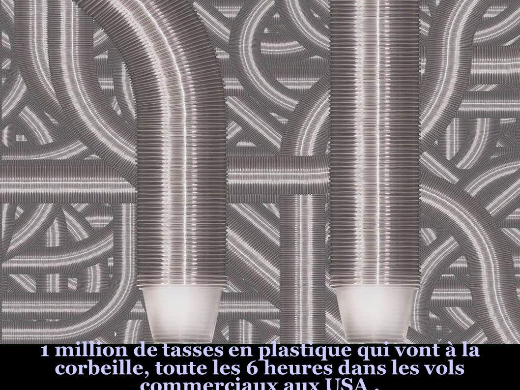1 million de tasses en plastique qui vont à la corbeille, toute les 6 heures dans les vols commerciaux aux USA.