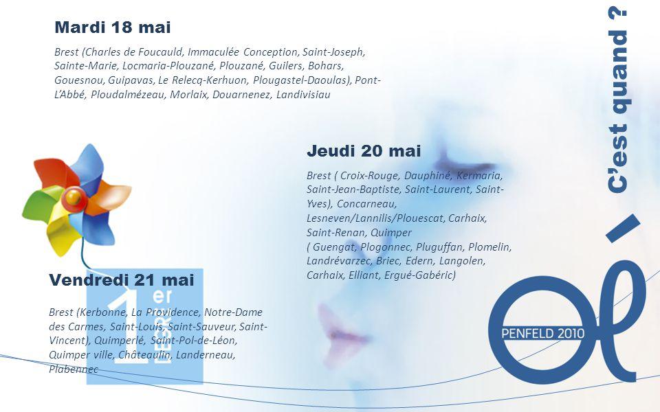 C ' e s t q u a n d ? Mardi 18 mai Brest (Charles de Foucauld, Immaculée Conception, Saint-Joseph, Sainte-Marie, Locmaria-Plouzané, Plouzané, Guilers,