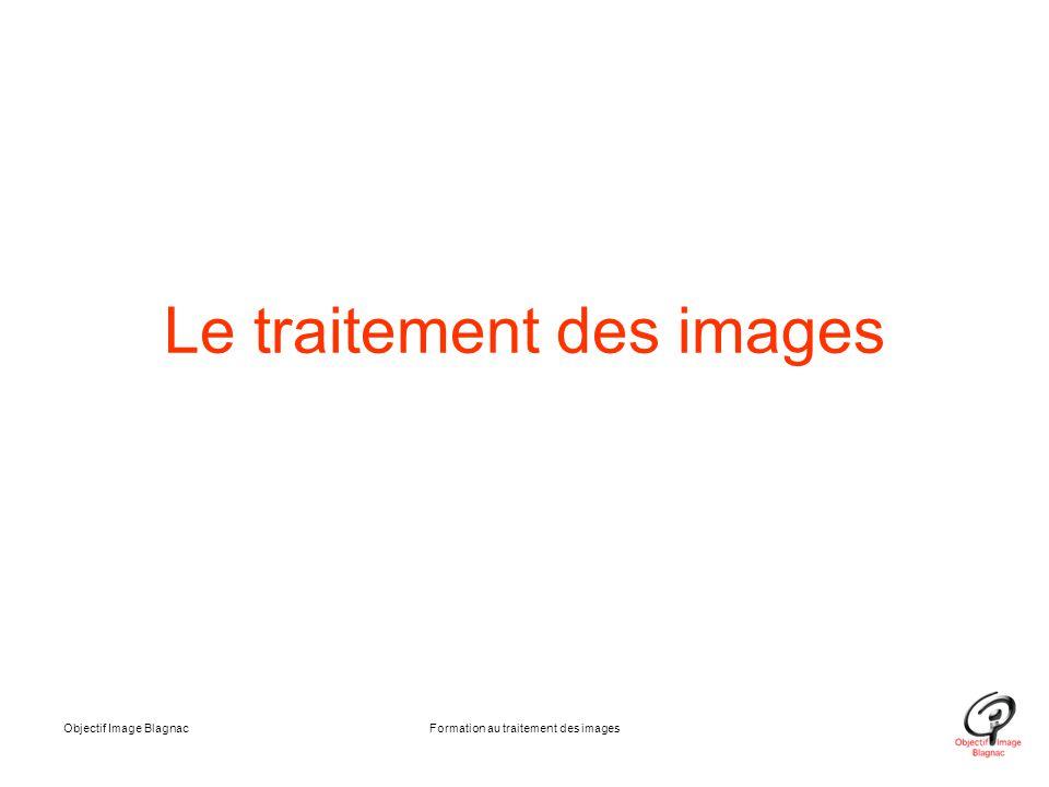 Objectif Image BlagnacFormation au traitement des images Le traitement des images