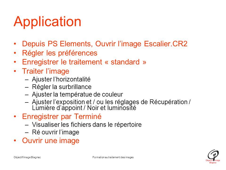 Objectif Image BlagnacFormation au traitement des images Application Depuis PS Elements, Ouvrir l'image Escalier.CR2 Régler les préférences Enregistre