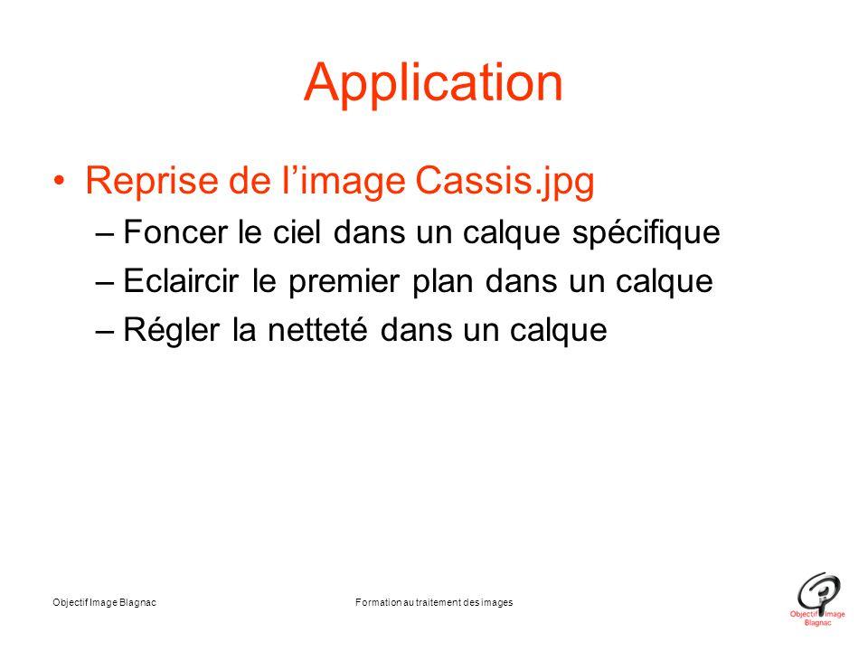 Application Reprise de l'image Cassis.jpg –Foncer le ciel dans un calque spécifique –Eclaircir le premier plan dans un calque –Régler la netteté dans