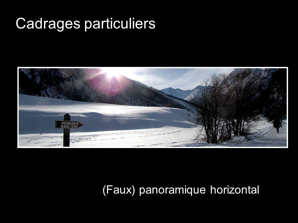 Cadrages particuliers (Faux) panoramique horizontal