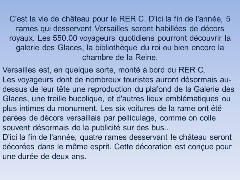 Château de Versailles ambulant, le train parisien le plus luxueux du monde RER Versailles Ligne C Diaporama manuel Montage de Papi Michel Photos d'Int