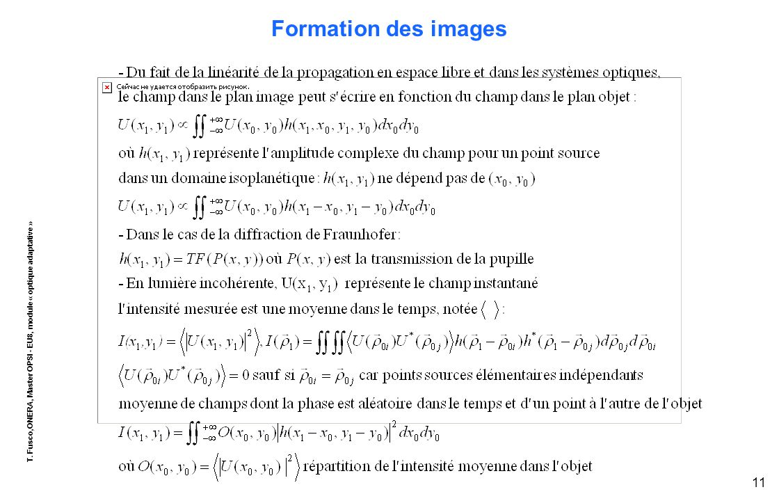 T. Fusco,ONERA, Master OPSI - EU8, module « optique adaptative » 11 Formation des images