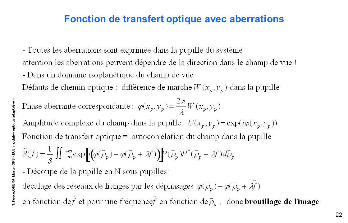 T. Fusco,ONERA, Master OPSI - EU8, module « optique adaptative » 22 Fonction de transfert optique avec aberrations