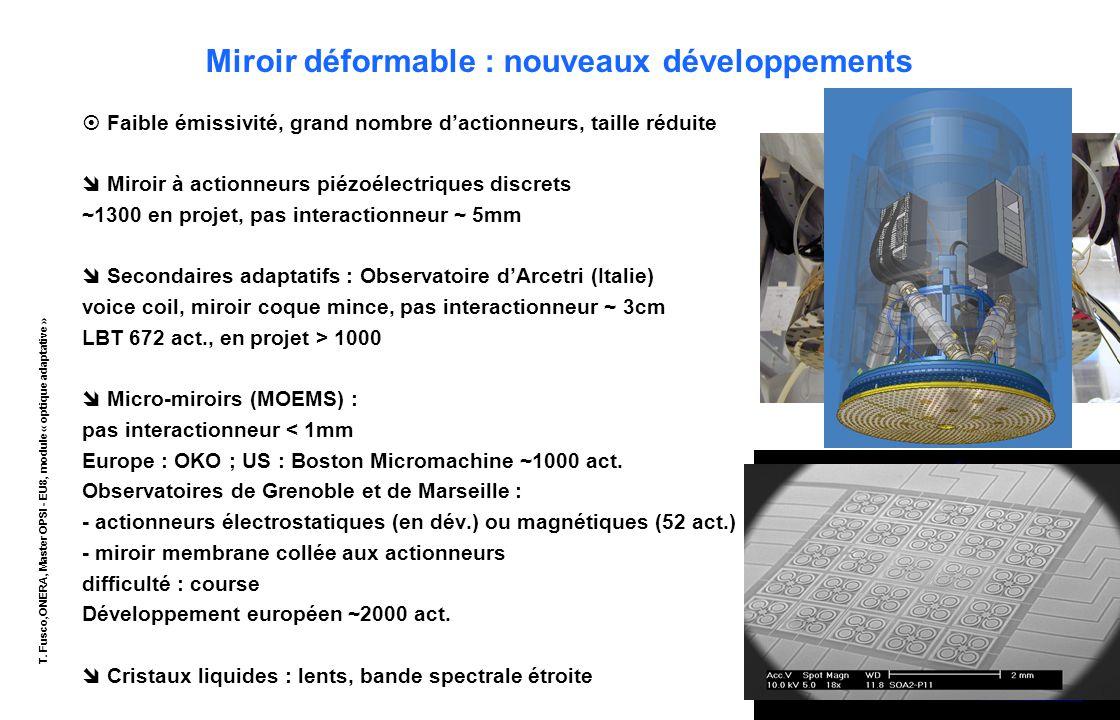 T. Fusco,ONERA, Master OPSI - EU8, module « optique adaptative » 12 Miroir déformable : nouveaux développements  Faible émissivité, grand nombre d'ac
