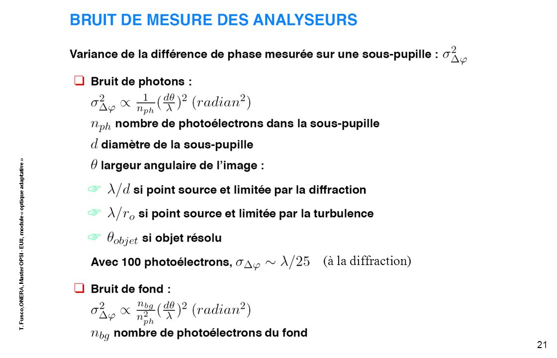 T. Fusco,ONERA, Master OPSI - EU8, module « optique adaptative » 21 (à la diffraction)