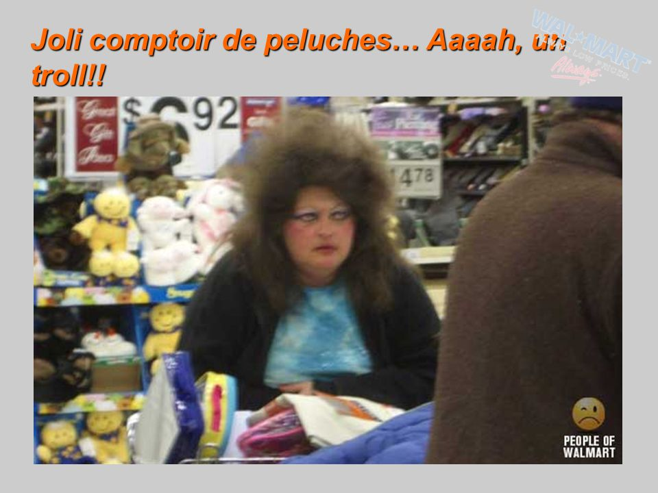 Joli comptoir de peluches… Aaaah, un troll!!
