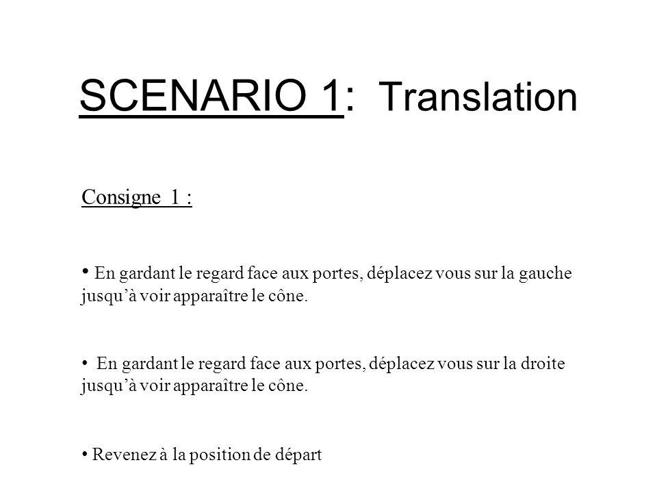 SCENARIO 1: Translation Consigne 2 : Avancez jusqu'au cône en face de vous Reculez jusqu'à voir apparaître le drapeau