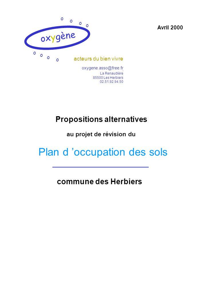 Plan d 'occupation des sols ________________ commune des Herbiers Avril 2000 Propositions alternatives au projet de révision du oxygène o o o o o o o o Y a pas d 'arrangements .