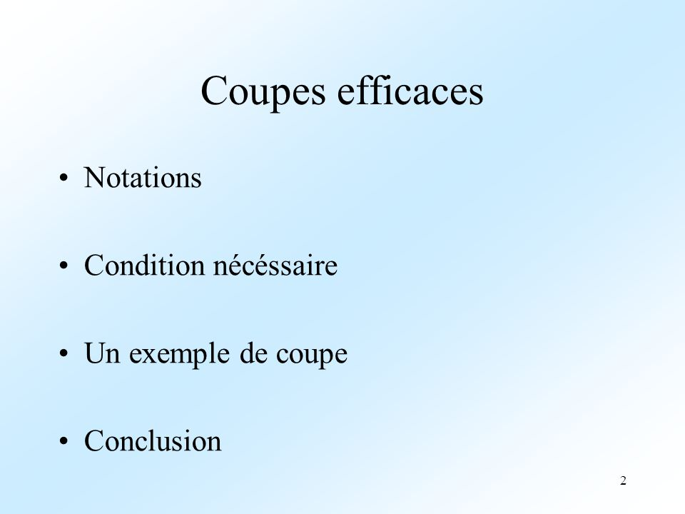 3 Coupes efficaces : notations Problème (P) valeur optimale V(P) solution optimale OS(P) domaine : FS(P)