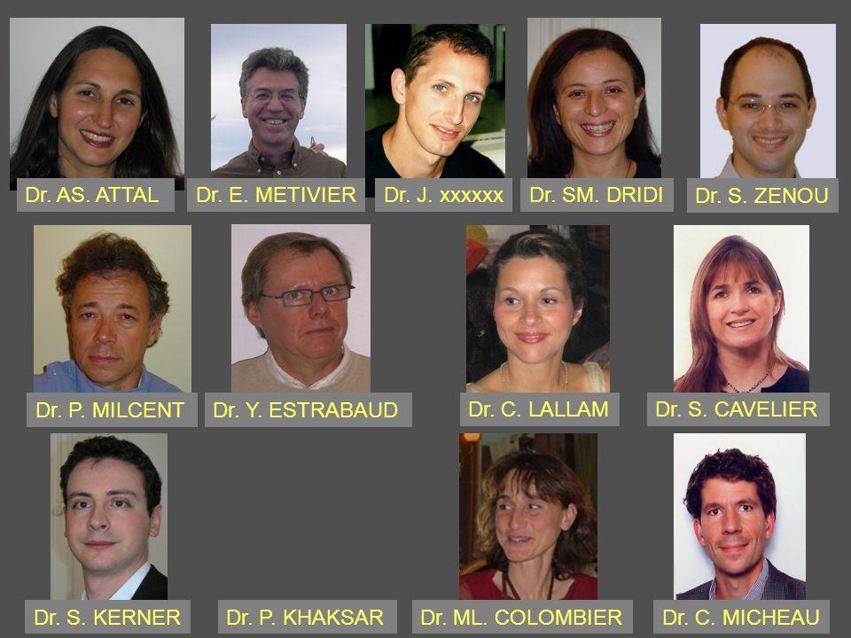 Dr. AS. ATTALDr. E. METIVIER Dr. C. LALLAM Dr. SM. DRIDI Dr. S. ZENOU Dr. ML. COLOMBIER Dr. P. MILCENT Dr. S. KERNER Dr. S. CAVELIER Dr. Y. ESTRABAUD