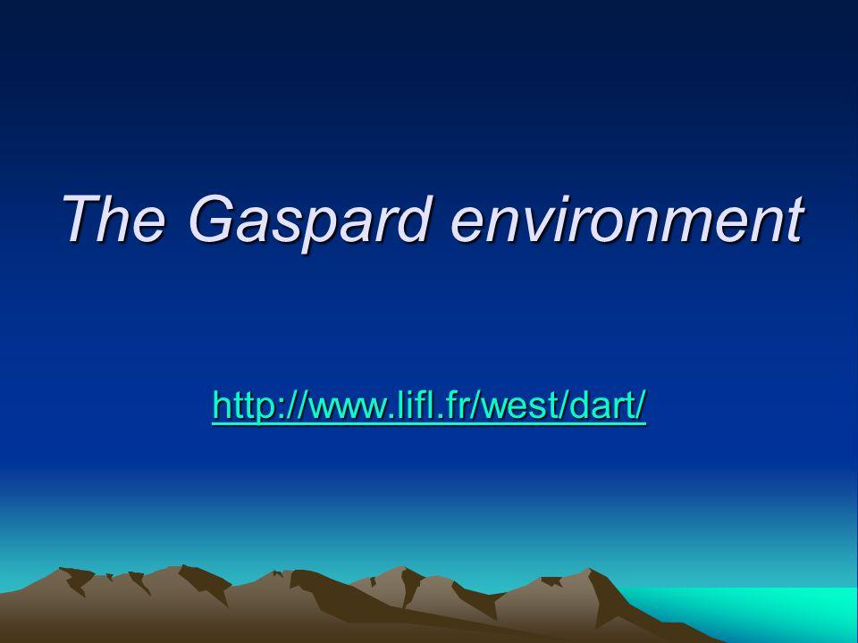 The Gaspard environment http://www.lifl.fr/west/dart/