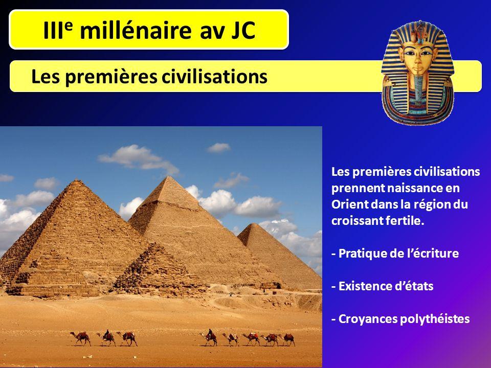 III e millénaire av JC Les premières civilisations Les premières civilisations prennent naissance en Orient dans la région du croissant fertile. - Pra