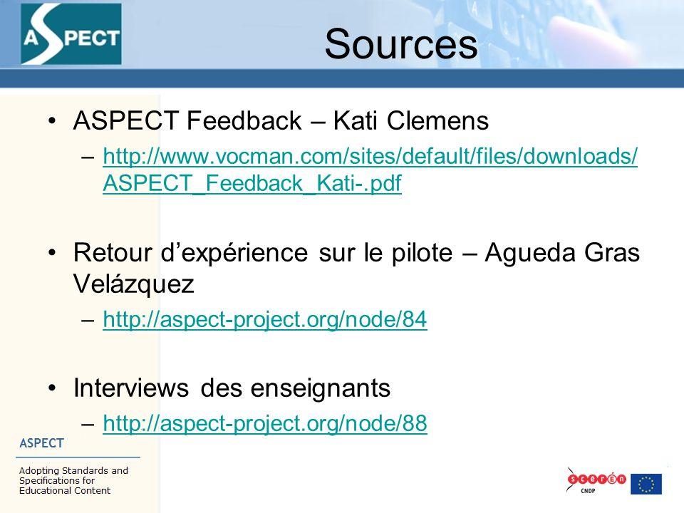 Sources ASPECT Feedback – Kati Clemens –http://www.vocman.com/sites/default/files/downloads/ ASPECT_Feedback_Kati-.pdfhttp://www.vocman.com/sites/defa