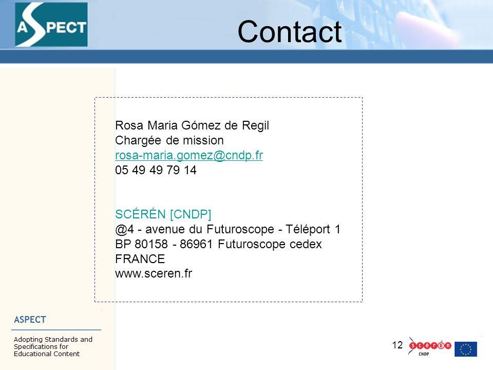 12 Contact Rosa Maria Gómez de Regil Chargée de mission rosa-maria.gomez@cndp.fr 05 49 49 79 14 SCÉRÉN [CNDP] @4 - avenue du Futuroscope - Téléport 1
