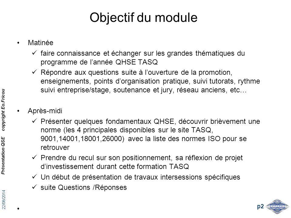Objectif du module Matinée faire connaissance et échanger sur les grandes thématiques du programme de l'année QHSE TASQ Répondre aux questions suite à