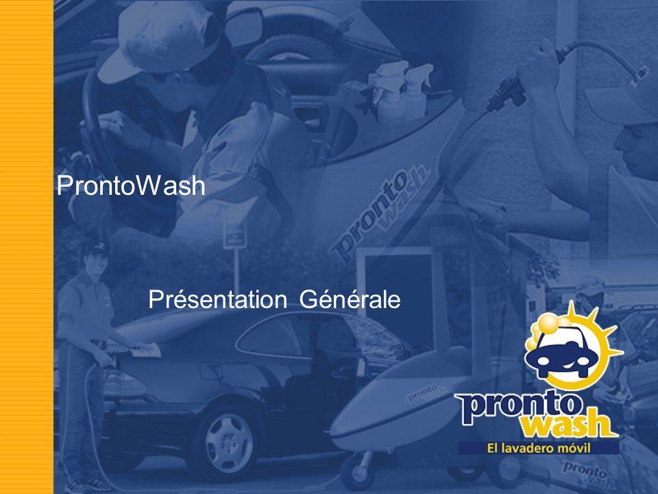 2 Description ProntoWash est un nouveau concept de lavage de véhicules Un modèle d exploitation, basé sur des opérateurs franchisés.