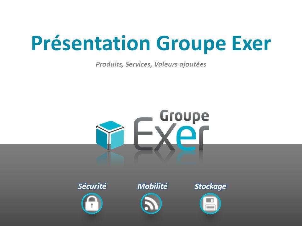 Produits, Services, Valeurs ajoutées Présentation Groupe Exer