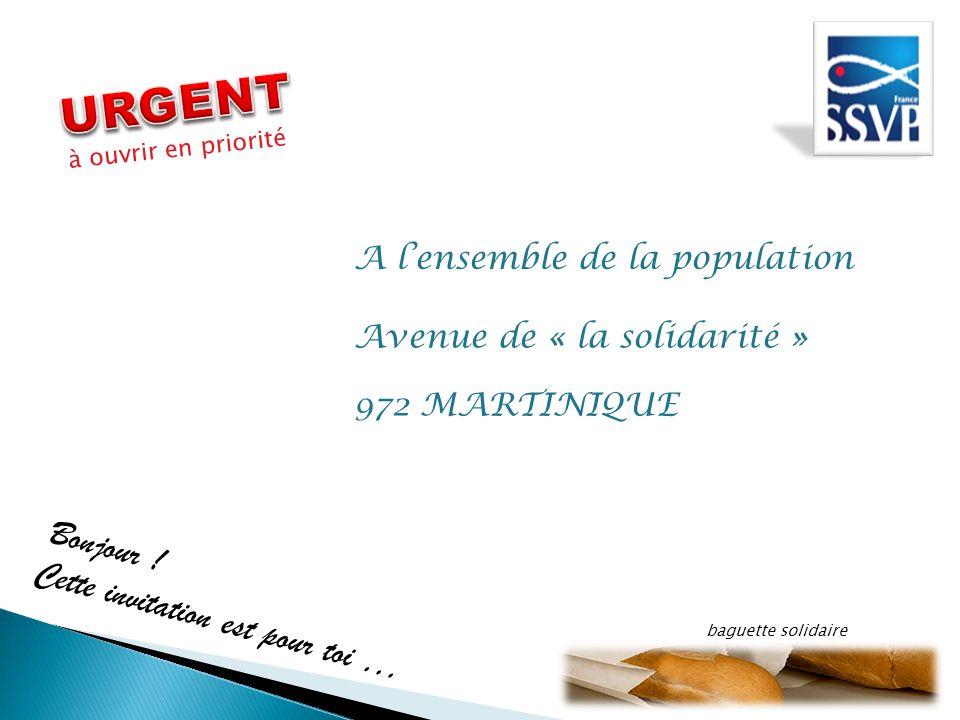 972 MARTINIQUE Avenue de « la solidarité » A l'ensemble de la population Cette invitation est pour toi … Bonjour .